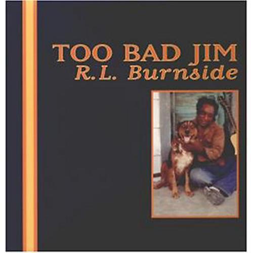 Alliance R.L. Burnside - Too Bad Jim