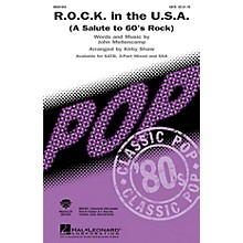 Hal Leonard R.O.C.K. in the U.S.A. (A Salute to '60s Rock) 3-Part Mixed by John Mellencamp Arranged by Kirby Shaw