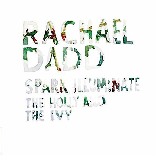 Alliance Rachael Dadd - Spark Illuminate/The Holly & The Ivy