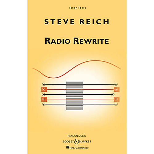 Boosey and Hawkes Radio Rewrite (for Chamber Ensemble) Boosey & Hawkes Scores/Books Series Softcover by Steve Reich