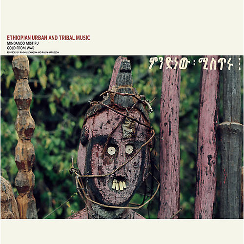 Alliance Ragnar Johnson - Ethiopian Urban & Tribal Music: Mindanoo Mistiru