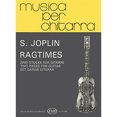 Editio Musica Budapest Ragtime. Two Pieces (Guitar Solo) EMB Series Composed by Scott Joplin