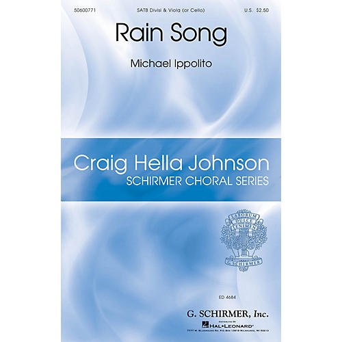 G. Schirmer Rain Song (Craig Hella Johnson Choral Series) SATB composed by Michael Ippolito