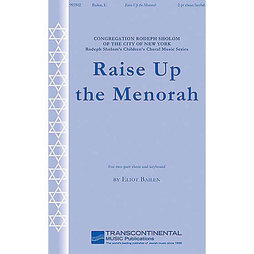 Transcontinental Music Raise Up the Menorah 2-Part composed by Eliot Bailen