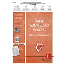 Jubal House Publications Raise Your Glad Voices! SATB composed by Edwin M. Willmington