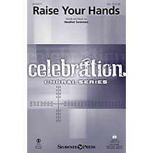 Shawnee Press Raise Your Hands SSA composed by Heather Sorenson