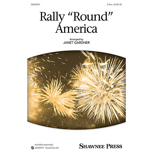 Shawnee Press Rally Round America 2-Part arranged by Janet Gardner