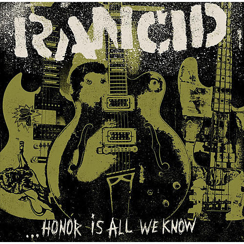 Alliance Rancid - Honor Is All We Know