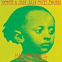 Ras Michael & Sons of Negus - None A Jah Jah Children