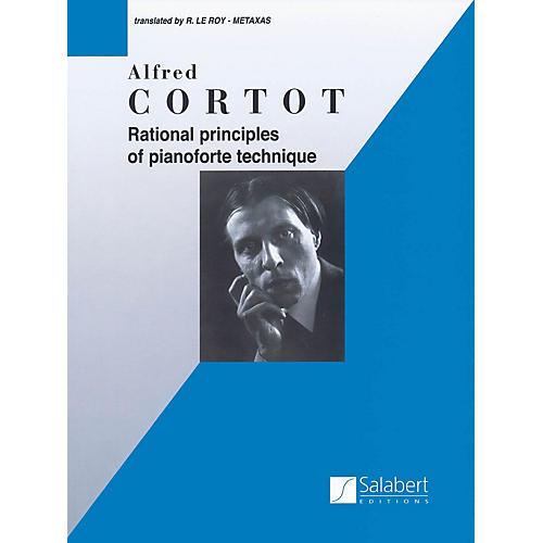 Editions Salabert Rational Principles of Piano Technique (Piano Technique) Piano Method Series Composed by Alfred Cortot