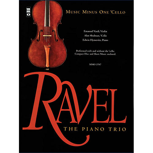Music Minus One Ravel - The Piano Trio (Music Minus One Cello) Music Minus One Series Softcover with CD by Maurice Ravel