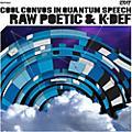 Alliance Raw Poetic & K-Def - Cool Convos in Quantum Speech thumbnail