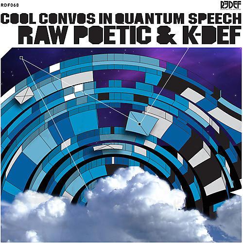 Alliance Raw Poetic & K-Def - Cool Convos in Quantum Speech