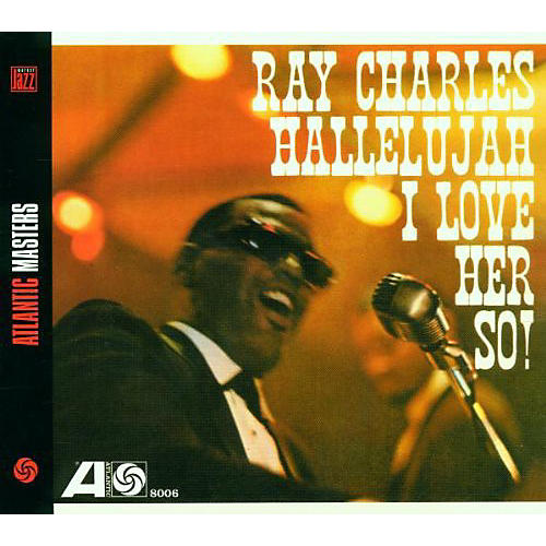 Alliance Ray Charles - Hallelujah I Love Her So