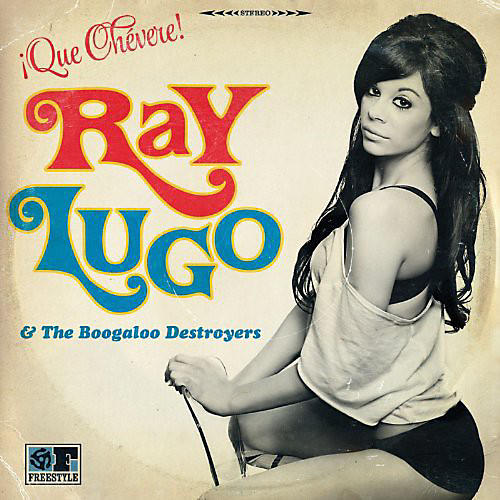 Alliance Ray Lugo & Boogaloo Destroyers - Que Chevere
