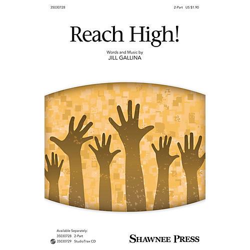 Shawnee Press Reach High! 2-Part composed by Jill Gallina