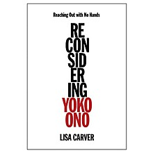 Backbeat Books Reaching Out with No Hands (Reconsidering Yoko Ono) Book Series Hardcover Written by Lisa Carver