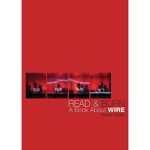 Jawbone Press Read & Burn (A Book About Wire) Book Series Softcover Written by Wilson Neate