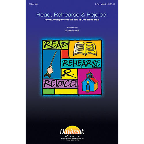 Daybreak Music Read, Rehearse & Rejoice! 2-Part arranged by Stan Pethel