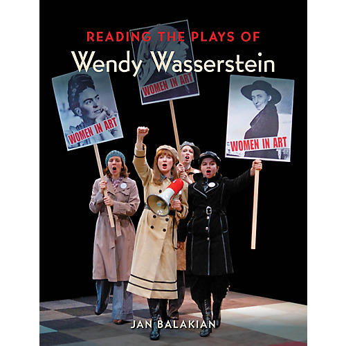 Applause Books Reading the Plays of Wendy Wasserstein Applause Books Series Softcover Written by Jan Balakian