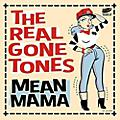Alliance Real Gone Tones - Mean Mama thumbnail