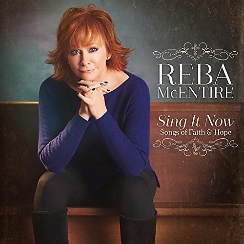 Alliance Reba McEntire - Sing It Now: Songs Of Faith & Hope