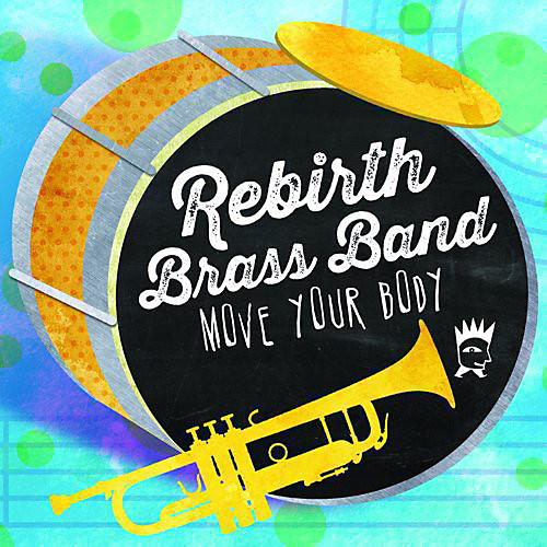 Alliance Rebirth Brass Band - Move Your Body