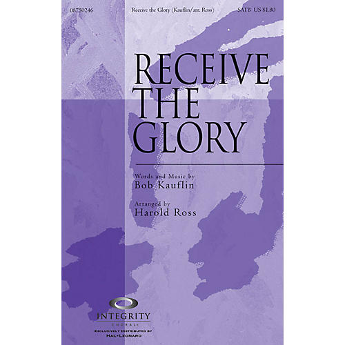 Integrity Choral Receive the Glory ORCHESTRA ACCOMPANIMENT Arranged by Harold Ross