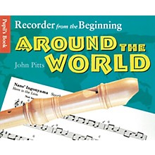 Music Sales Recorder From the Beginning: Around the World Pupil's Book