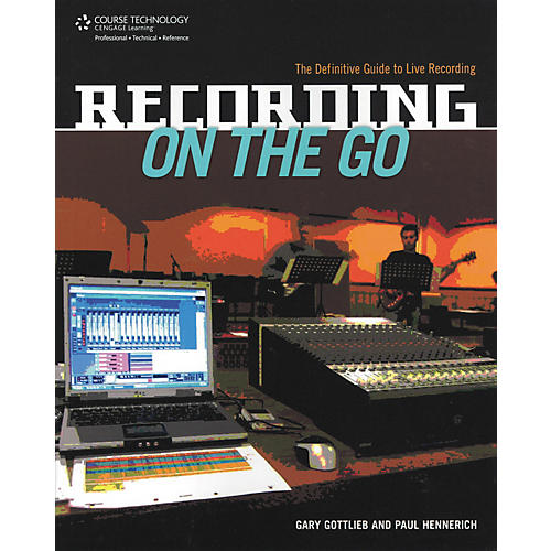Course Technology PTR Recording On the Go - The Definitive Guide To Live Recording