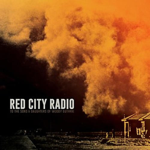 Alliance Red City Radio - To the Sons & Daughters of Woody Guthrie