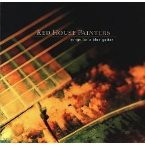 Alliance Red House Painters - Songs for a Blue Guitar