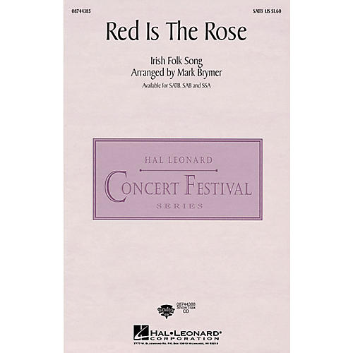Hal Leonard Red Is the Rose SAB Arranged by Mark Brymer