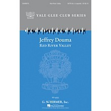G. Schirmer Red River Valley (Yale Glee Club Series) SATB Divisi arranged by Jeffrey Douma