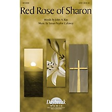 Daybreak Music Red Rose of Sharon SATB composed by Susan Naylor Callaway
