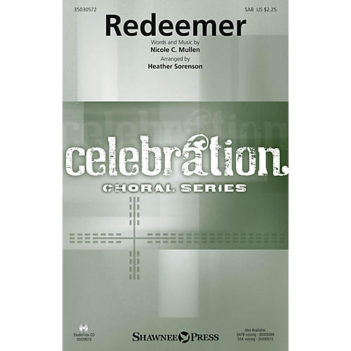Shawnee Press Redeemer SAB by Nicole C. Mullen arranged by Heather Sorenson