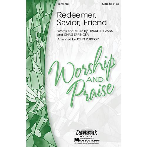 Daybreak Music Redeemer, Savior, Friend SATB arranged by John Purifoy