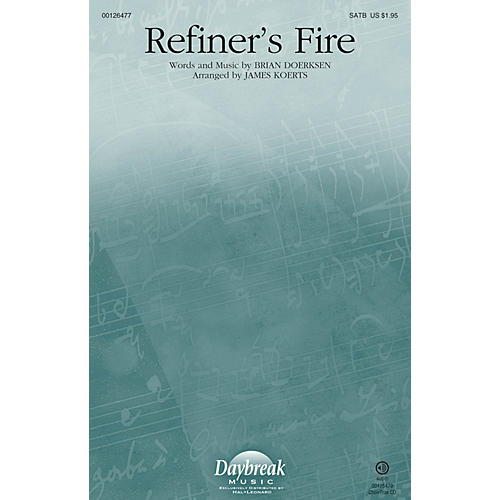 Daybreak Music Refiner's Fire SATB by Brian Doerksen arranged by James Koerts