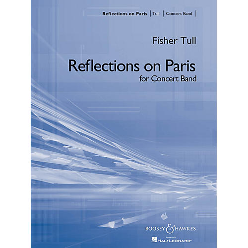Boosey and Hawkes Reflections on Paris (Full Score) Concert Band Composed by Fisher Tull
