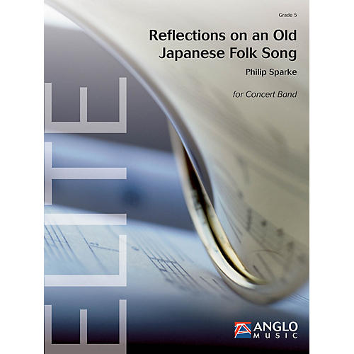 De Haske Music Reflections on an Old Japanese Folk Song Concert Band Level 5 Composed by Philip Sparke