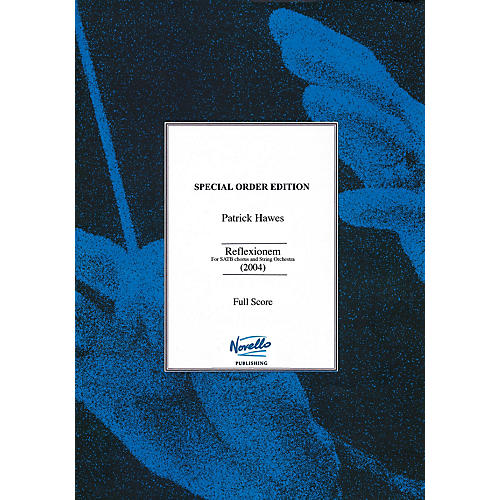 Novello Reflexionem (SATB Chorus and Orchestra) Full Score Composed by Patrick Hawes
