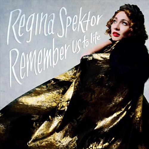 Alliance Regina Spektor - Remember Us To Life