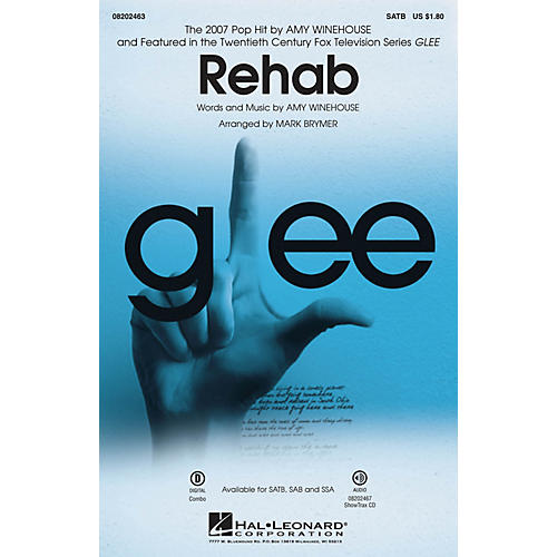 Hal Leonard Rehab (from Glee) SATB by Amy Winehouse arranged by Mark Brymer