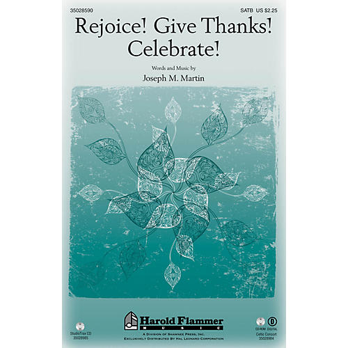 Shawnee Press Rejoice! Give Thanks! Celebrate! SATB composed by Joseph M. Martin