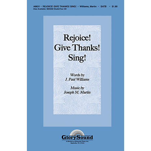 Shawnee Press Rejoice! Give Thanks! Sing! SATB composed by J. Paul Williams