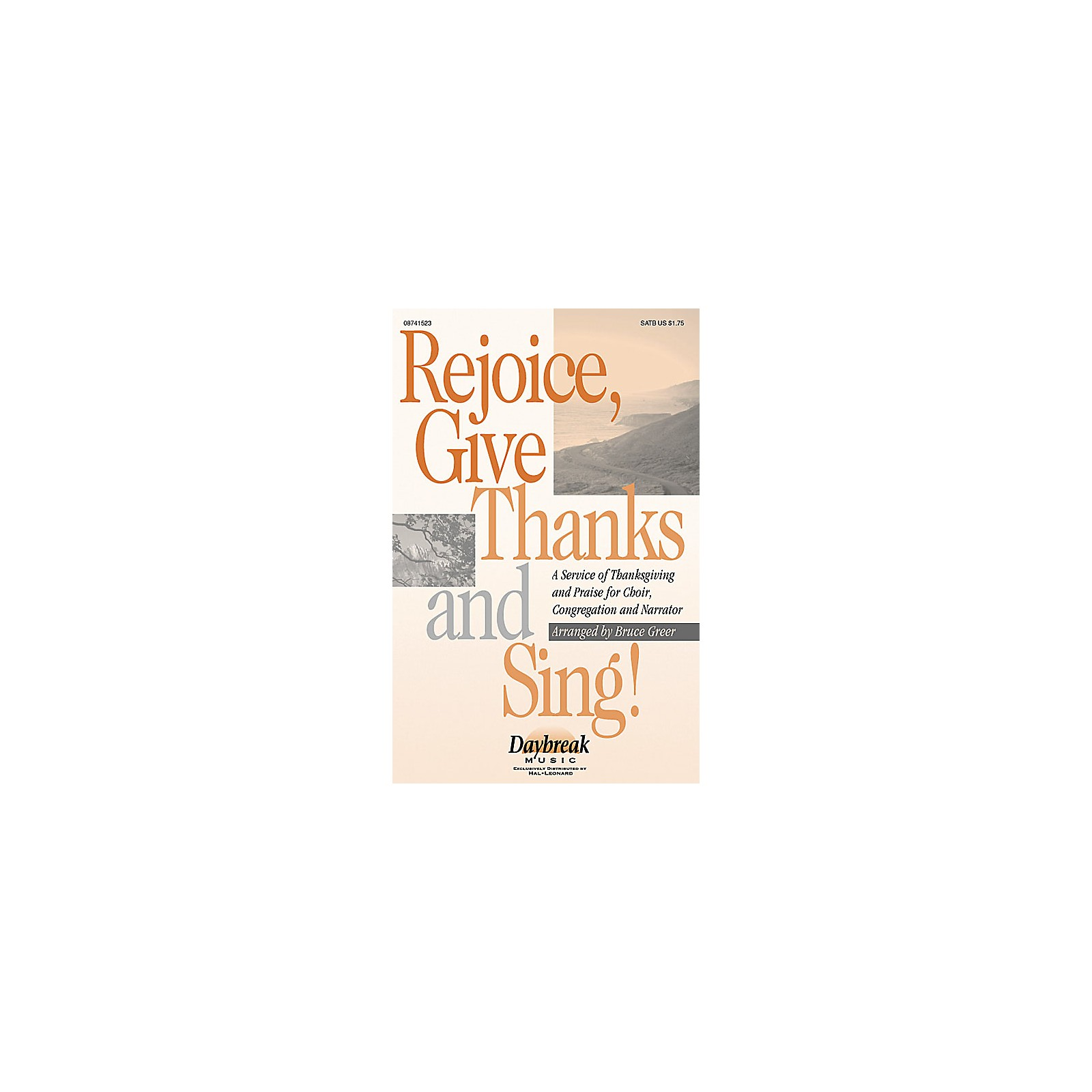 Daybreak Music Rejoice, Give Thanks and Sing! (A Service of Thanksgiving (Medley)) SATB arranged by Bruce Greer