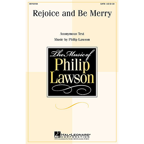 Hal Leonard Rejoice and Be Merry SATB composed by Philip Lawson