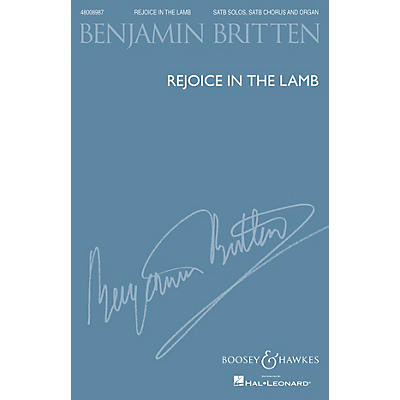 Boosey and Hawkes Rejoice in the Lamb, Op. 30 (1943) SATB composed by Benjamin Britten