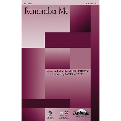 Daybreak Music Remember Me SATB by Mark Schultz arranged by James Koerts