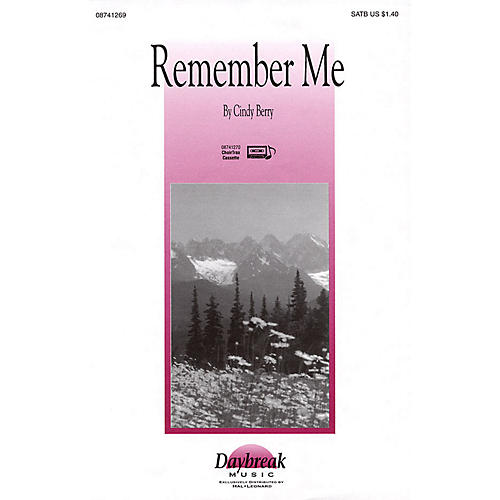 Daybreak Music Remember Me SATB composed by Cindy Berry